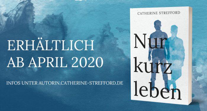 """""""Nur kurz leben"""" erhältlich ab April 2020"""